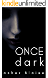 Once Dark: A Dark Psychological Thriller and Supernatural Novel (Chaser)
