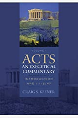 Acts: An Exegetical Commentary : Volume 1: Introduction and 1:1-247 Kindle Edition