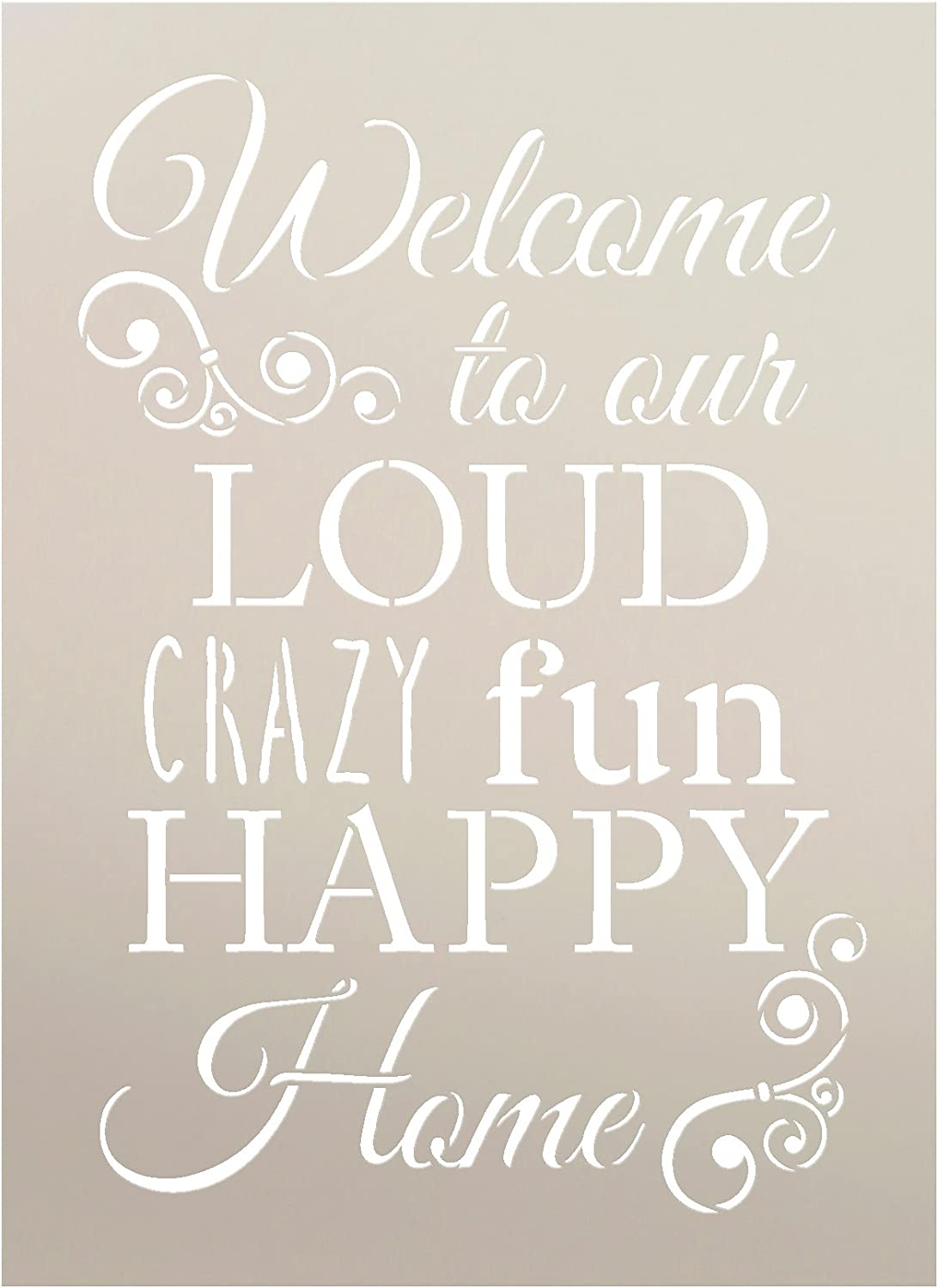 """Welcome - Loud Crazy Fun Happy Stencil by StudioR12 