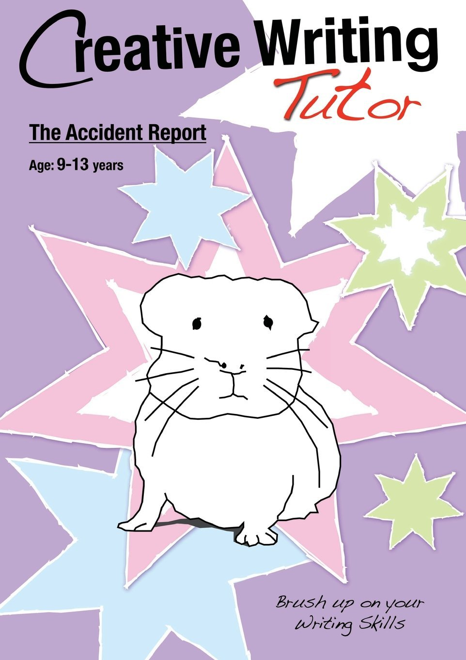 Read Online The Accident Report (Brush Up On Your Writing Skills): Creative Writing Tutor (Volume 3) PDF