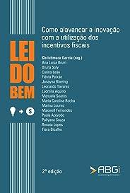 Lei do Bem: Como alavancar a inovação com o uso de incentivos fiscais - 2ª edição