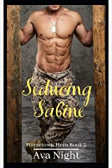 Seducing Sabine: Short, Sweet, Steamy Romance (BBW) (Home Town Hero) Paperback