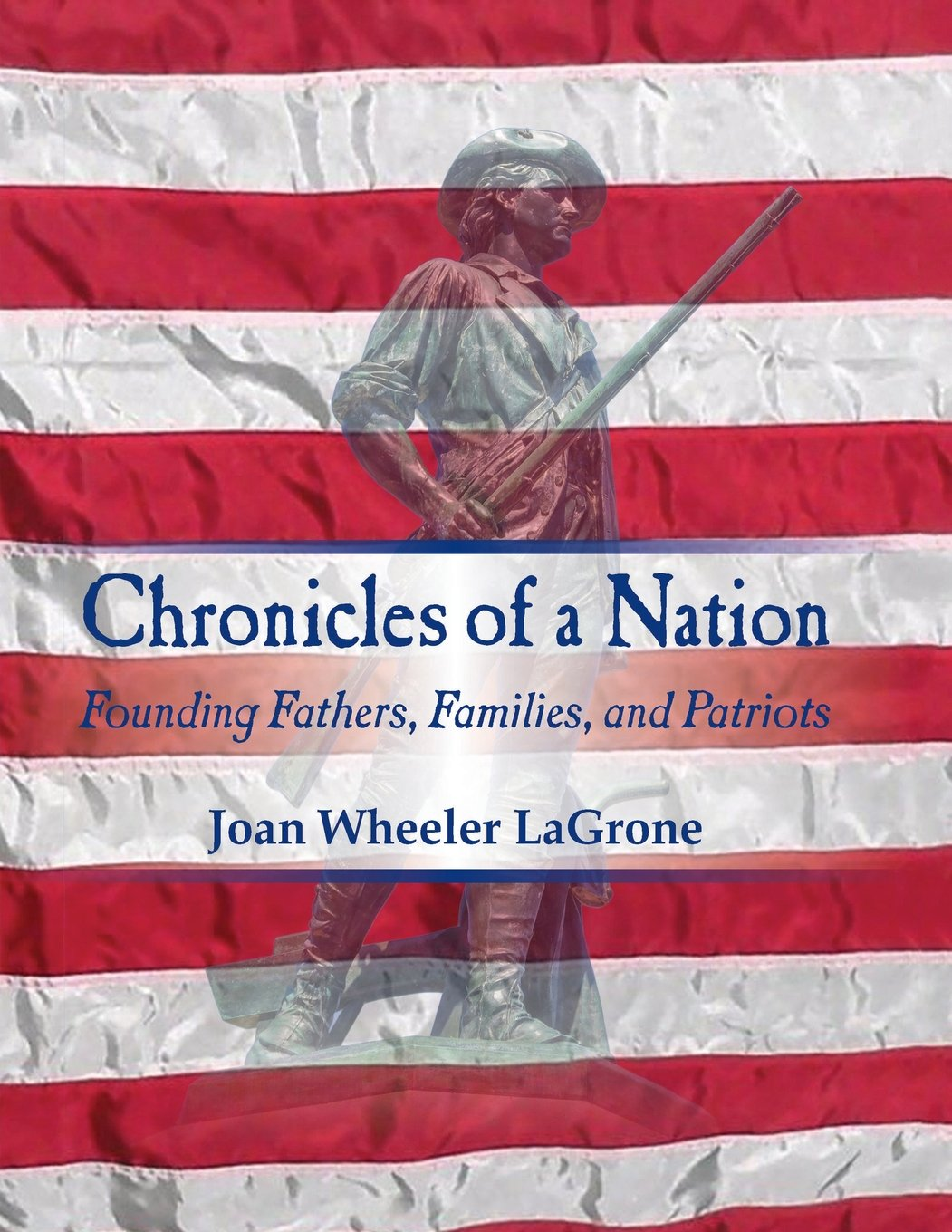 Download Chronicles of a Nation: Founding Fathers, Families, and Patriots PDF