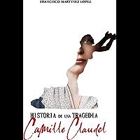 HISTORIA DE UNA TRAGEDIA, CAMILLE CLAUDEL