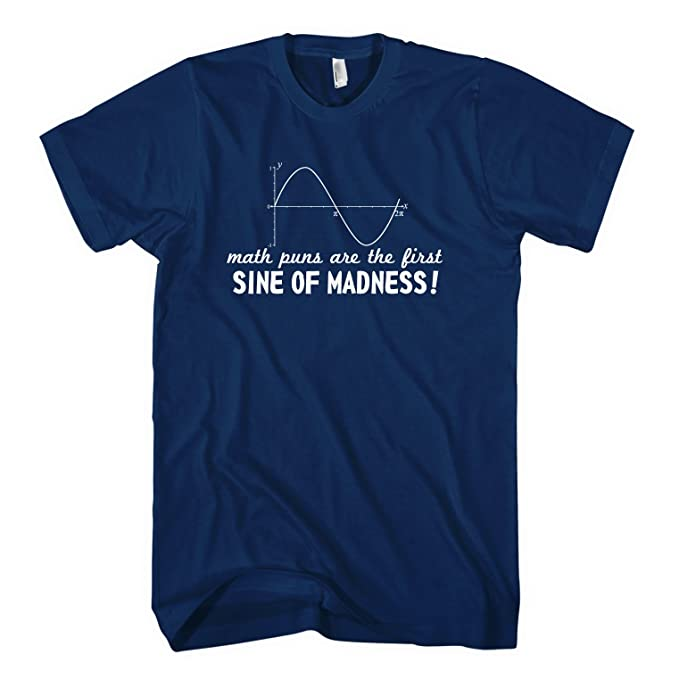 8a529dac Math puns are the first sine of madness - calculus genius humor fun mens  t-shirt: Amazon.ca: Books