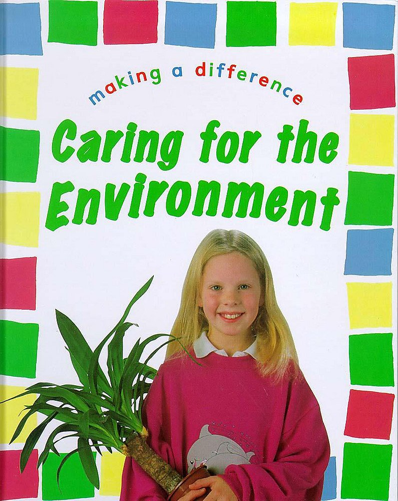 Caring For The Environment (Making a Difference)