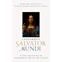 Leonardo's Salvator Mundi and the Collecting of Leonardo in the Stuart Courts