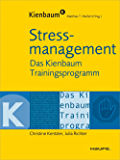 Stressmanagement: Das Kienbaum Trainingsprogramm (Kienbaum bei Haufe)