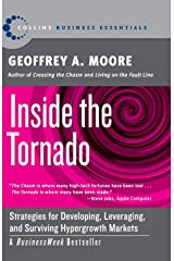 Inside the Tornado: Strategies for Developing, Leveraging, and Surviving Hypergrowth Markets (Collins Business Essentials) Paperback