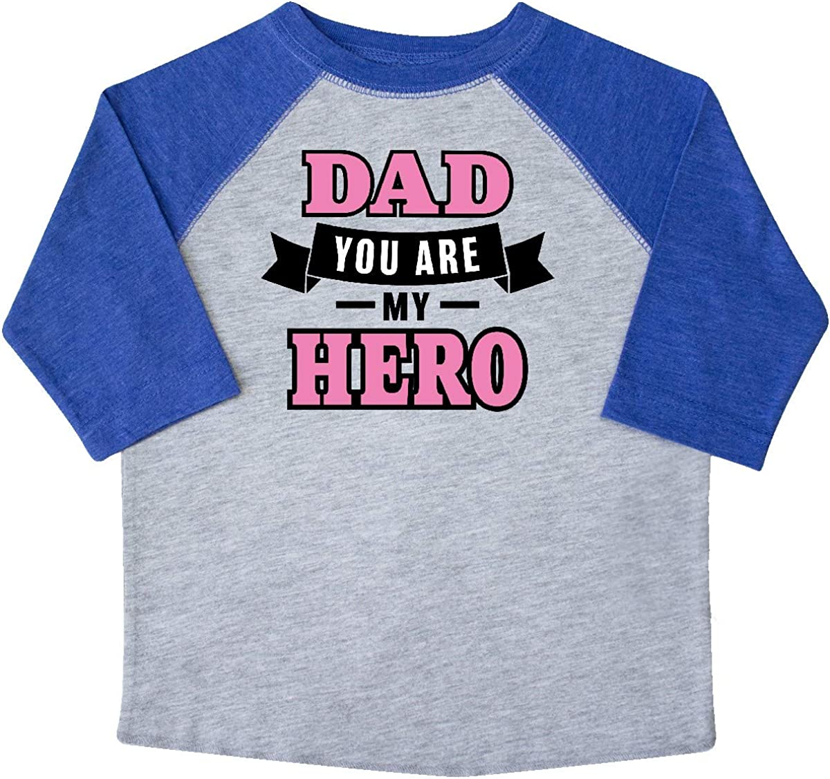 inktastic Dad You are My Hero in Pink Text Toddler T-Shirt