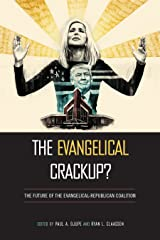 The Evangelical Crackup?: The Future of the Evangelical-Republican Coalition (Religious Engagement in Democratic Politics) Paperback