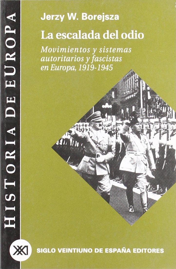 La escalada del odio: Movimientos y sistemas autoritarios y ...