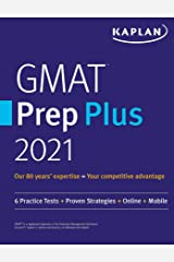 GMAT Prep Plus 2021: 6 Practice Tests + Proven Strategies + Online + Mobile (Kaplan Test Prep) Kindle Edition