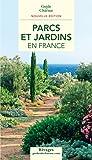 Guide de charme des parcs et jardins en France 2012