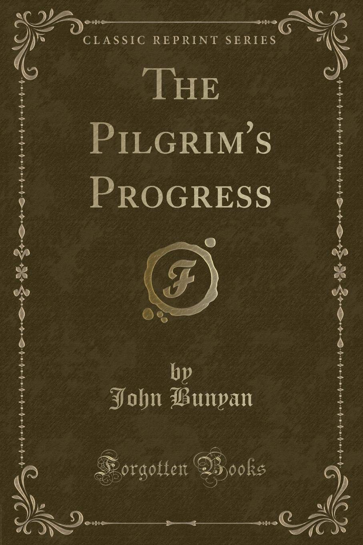 The Pilgrim's Progress (Classic Reprint) PDF