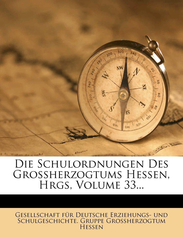 Download Die Schulordnungen Des Grossherzogtums Hessen, Hrgs, Volume 33... (German Edition) ebook