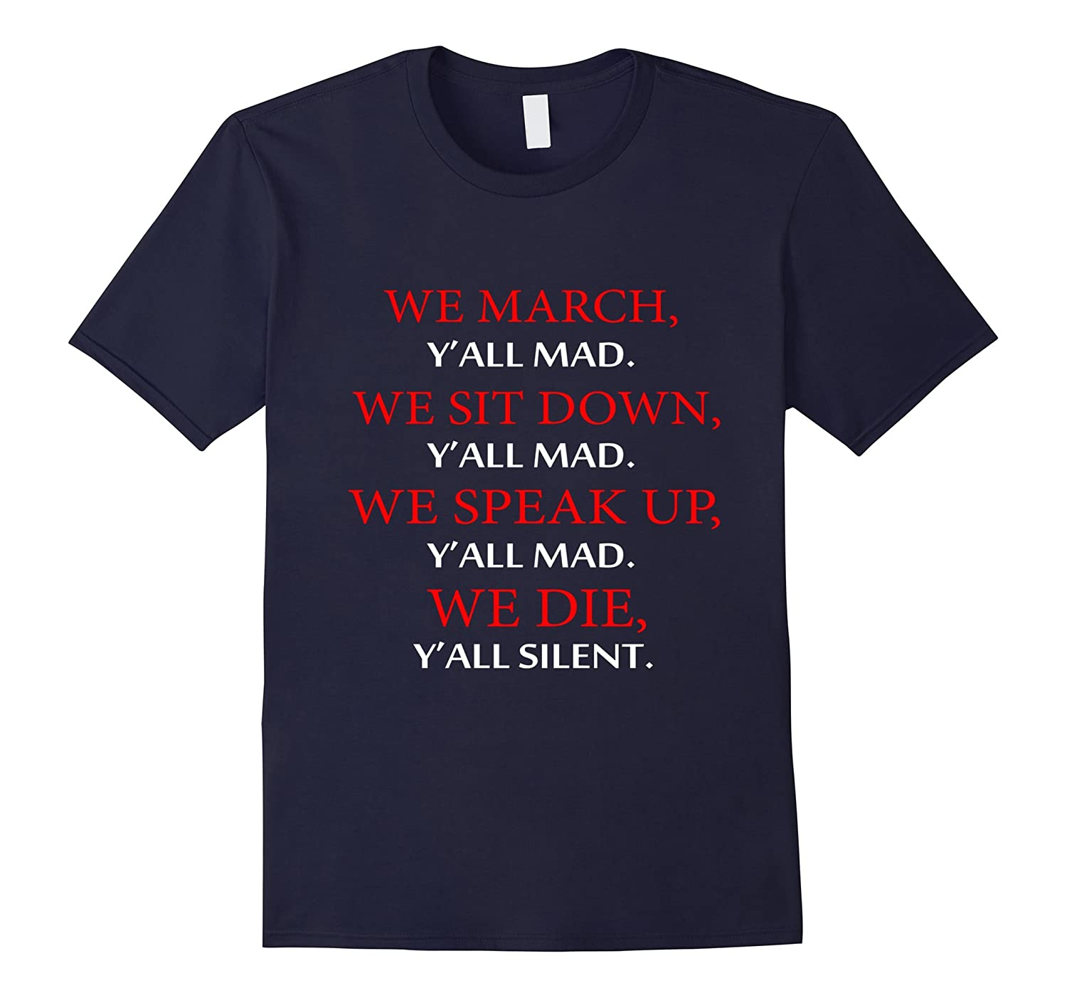 We march Y'all Mad T-shirt-FL
