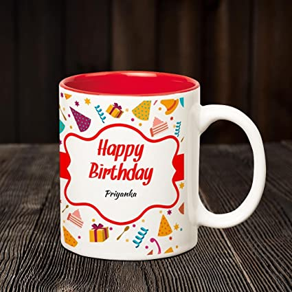 Buy Huppme Happy Birthday Priyanka Inner Red Ceramic Coffee Mug 350