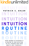 Intuition Routine: Every moment in suffering is a pointer to your intuition. To call yourself back into reality, into…