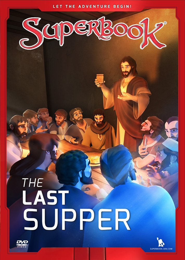 The Last Supper: The King of Kings Becomes the Servant of All Superbook CBN Charisma House Non-Classifiable