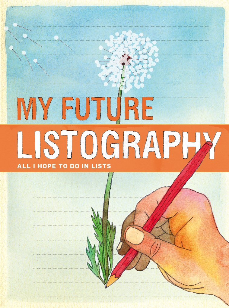 Download My Future Listography: All I Hope to Do in Lists PDF