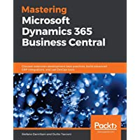 Mastering Microsoft Dynamics 365 Business Central: Discover extension development best practices, build advanced ERP…