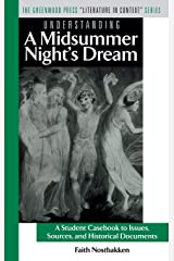 """Understanding A Midsummer Night's Dream: A Student Casebook to Issues, Sources, and Historical Documents (The Greenwood Press """"Literature in Context"""" Series) Hardcover"""