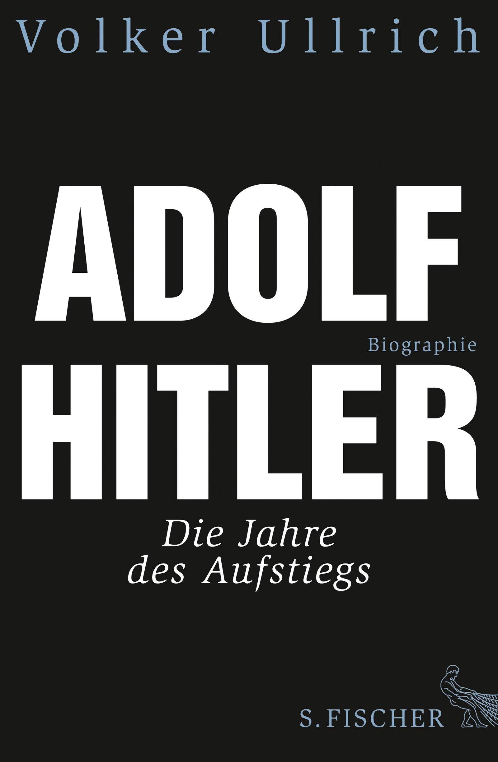 Adolf Hitler. Biographie Bd. 1  Die Jahre Des Aufstiegs 1889   1939