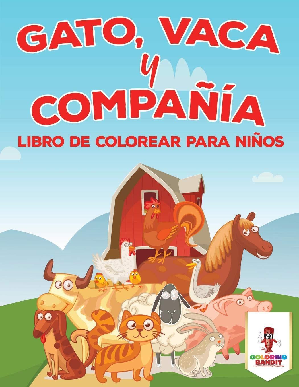 Gato, Vaca Y Compañía: Libro De Colorear Para Niños (Spanish ...