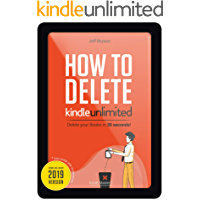 How to Delete Kindle Unlimited Books in 30 Seconds!: Step-By-Step Guide with Screenshots on Delete Books off your Kindle, Fire, iPhone & iPad and Manage ... Tricks UPDATED 2019 (Kindle Master Book 2)