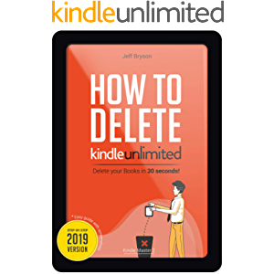 How to Delete Kindle Unlimited Books in 30 Seconds!: Step-By-Step Guide with Screenshots on Delete Books off your Kindle…