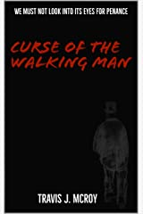 Curse of The Walking Man Kindle Edition