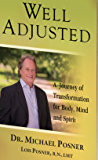 Well Adjusted: A Journey of Transformation for Body, Mind and Spirit