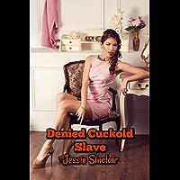Denied Cuckold Slave (English Edition)