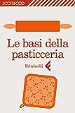 Le basi della pasticceria (Italian Edition)