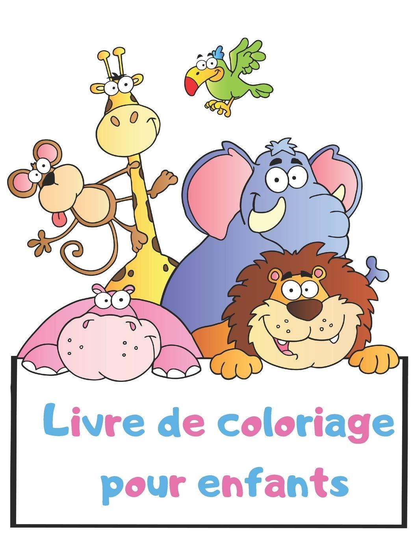 Livre De Coloriage Pour Enfants 100 Images Uniques A Colorier Pour Les Tout Petits Et Les Enfants Ages De 2 3 4 Ans French Edition Labrecque Chloe 9781670058065 Amazon Com Books