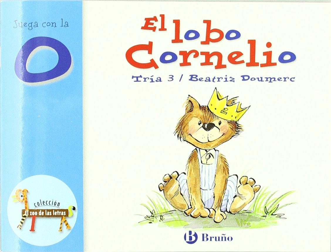 El Lobo Cornelio Juega Con La O Zoo Zoo De Las Letras Amazon Co Uk Doumerc Beatriz Books
