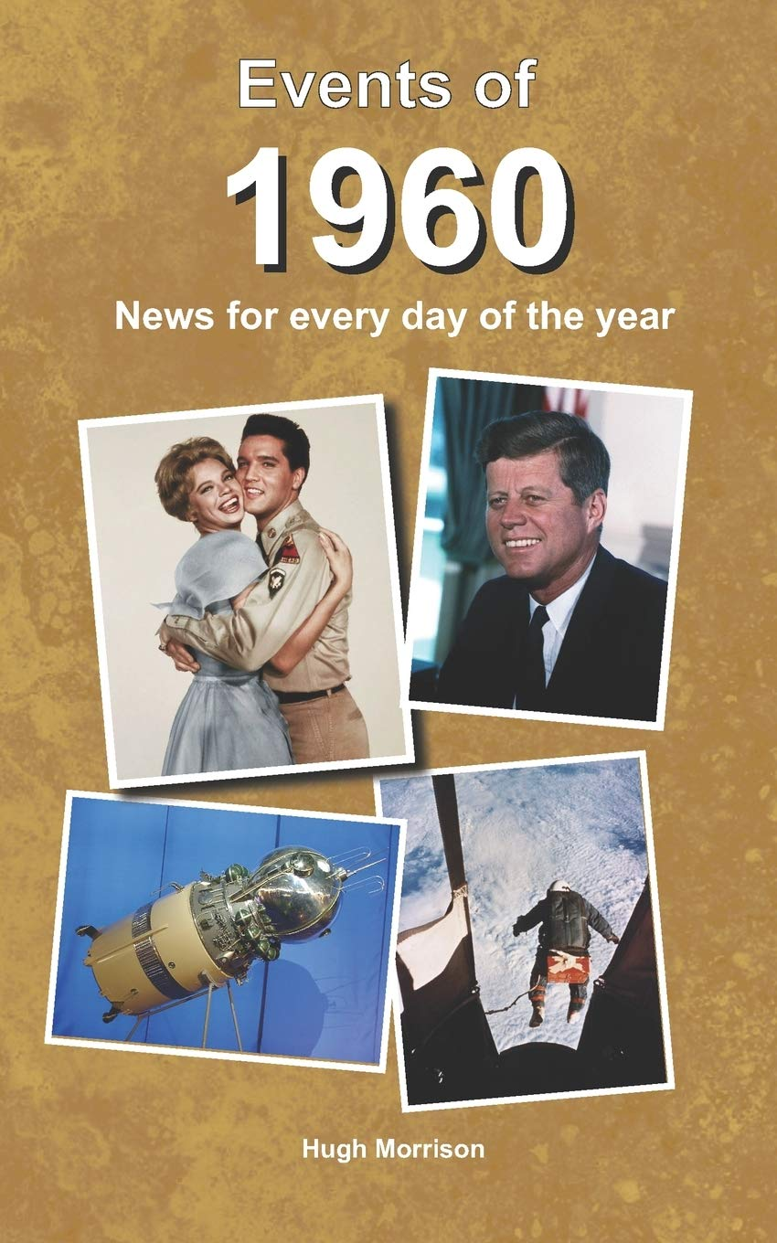 Events of 1960: news for every day of the year: Morrison, Hugh ...