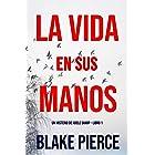 La Vida en sus Manos (Un misterio de Adele Sharp – Libro Uno) (Spanish Edition)