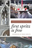 First Spritz Is Free: Confessions of Venice Addicts