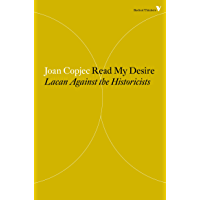 Read My Desire: Lacan Against the Historicists (Radical Thinkers)
