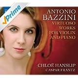 Bazzini, A.: Virtuoso Works for Violin and Piano