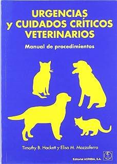Urgencias y cuidados críticos veterinarios: manual de procedimientos