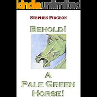 Behold! A Pale Green Horse! (The Four Horsemen Series Book 4)