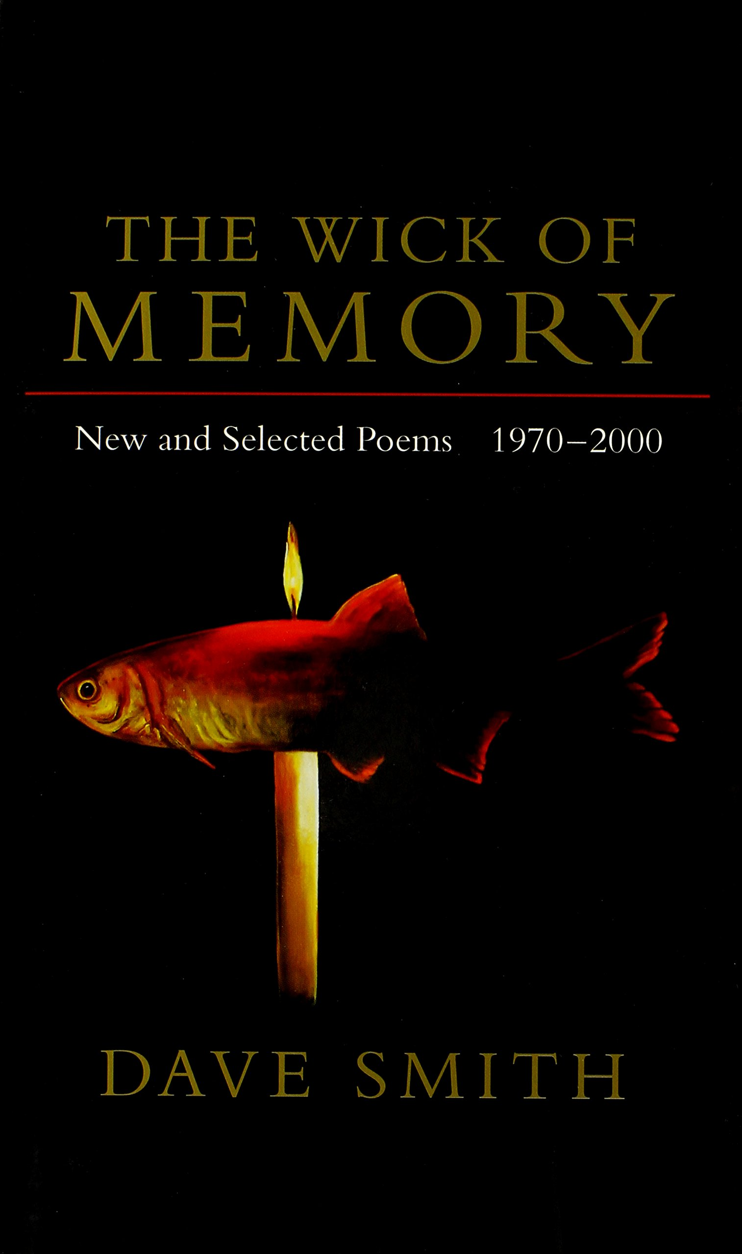 Download The Wick of Memory: New and Selected Poems, 1970--2000 pdf epub