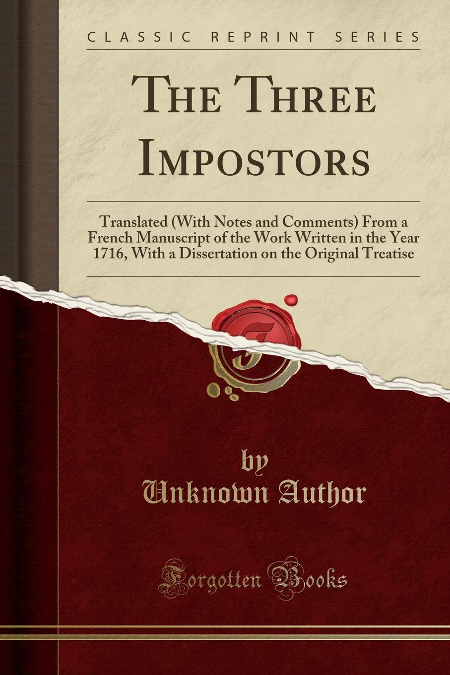The Three Impostors: Translated (With Notes and Comments) From a French Manuscript of the Work Written in the Year 1716, With a Dissertation on the Original Treatise (Classic Reprint) pdf epub