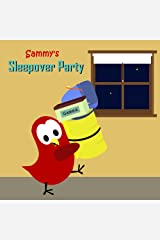Sammy's Sleepover Party (The Adventures of Sammy the Bird)