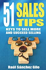 51 Sales Tips: Keys to Sell More and Succeed Selling (Salesman's Thoughts) (Volume 2) Paperback