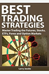 Best Trading Strategies: Master Trading the Futures, Stocks, ETFs, Forex and Option Markets [Book Edition With Audio/Video] (Traders World Online Expo Books 3) Kindle Edition