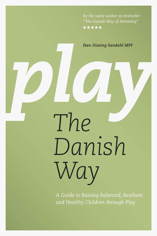 Reading Writing And Empathy How Denmark >> Play The Danish Way Iben Dissing Sandahl 9788792559449 Amazon Com